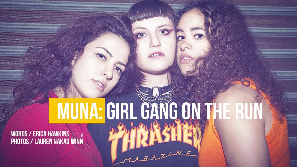 MUNA: GIRL GANG ON THE RUN