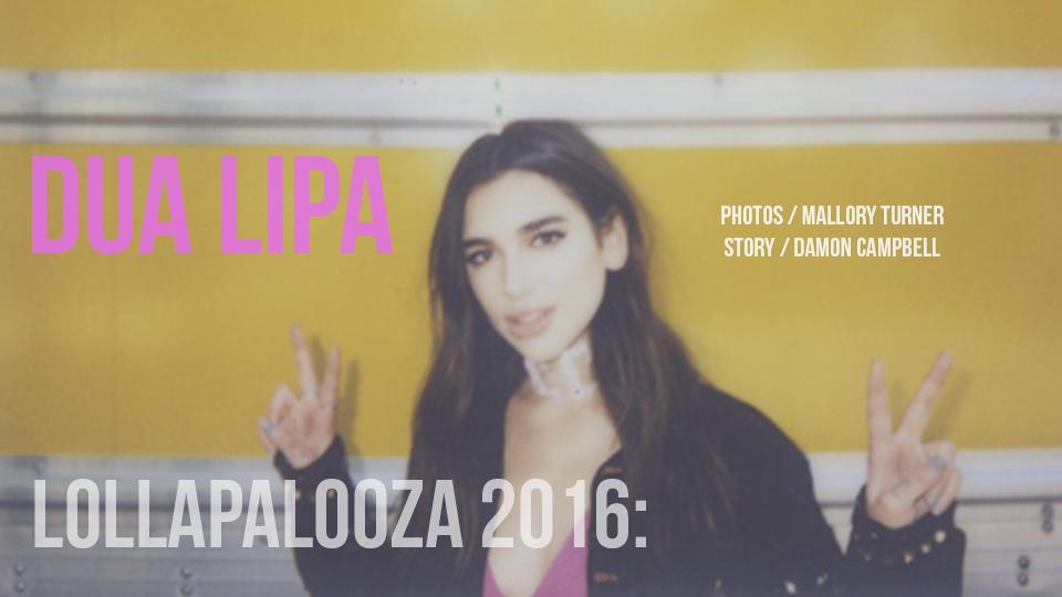Lollapalooza 2016: Dua Lipa
