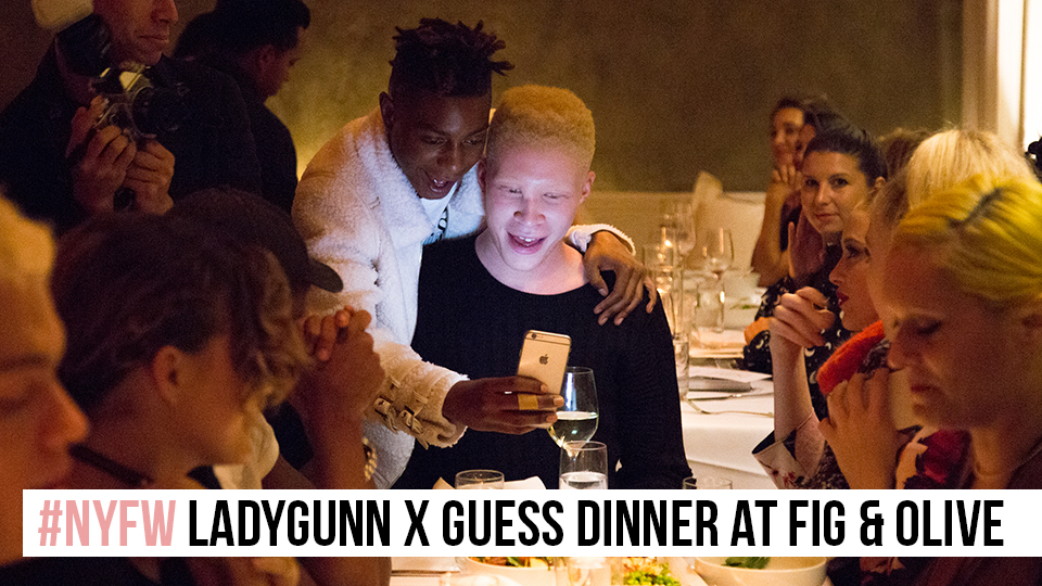 #NYFW LADYGUNN X GUESS DINNER AT FIG & OLIVE