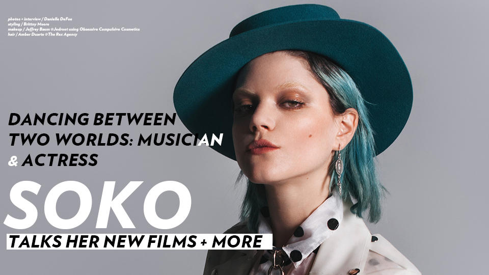 DANCING BETWEEN TWO WORLDS: MUSICIAN AND ACTRESS SOKO TALKS HER NEW FILMS + MORE