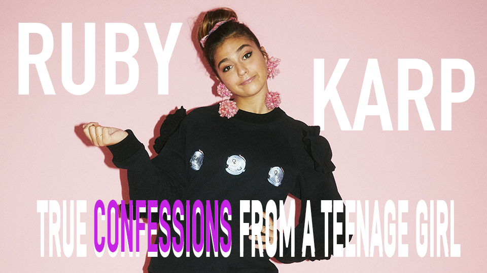 RUBY KARP: TRUE CONFESSIONS FROM A TEENAGE GIRL