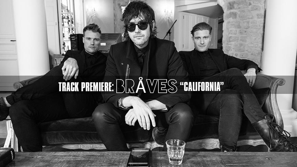 """TRACK PREMIERE: BRÅVES """"CALIFORNIA"""""""