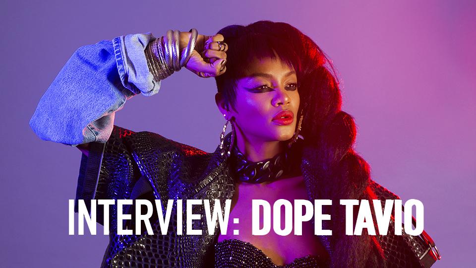 INTERVIEW: DOPE TAVIO