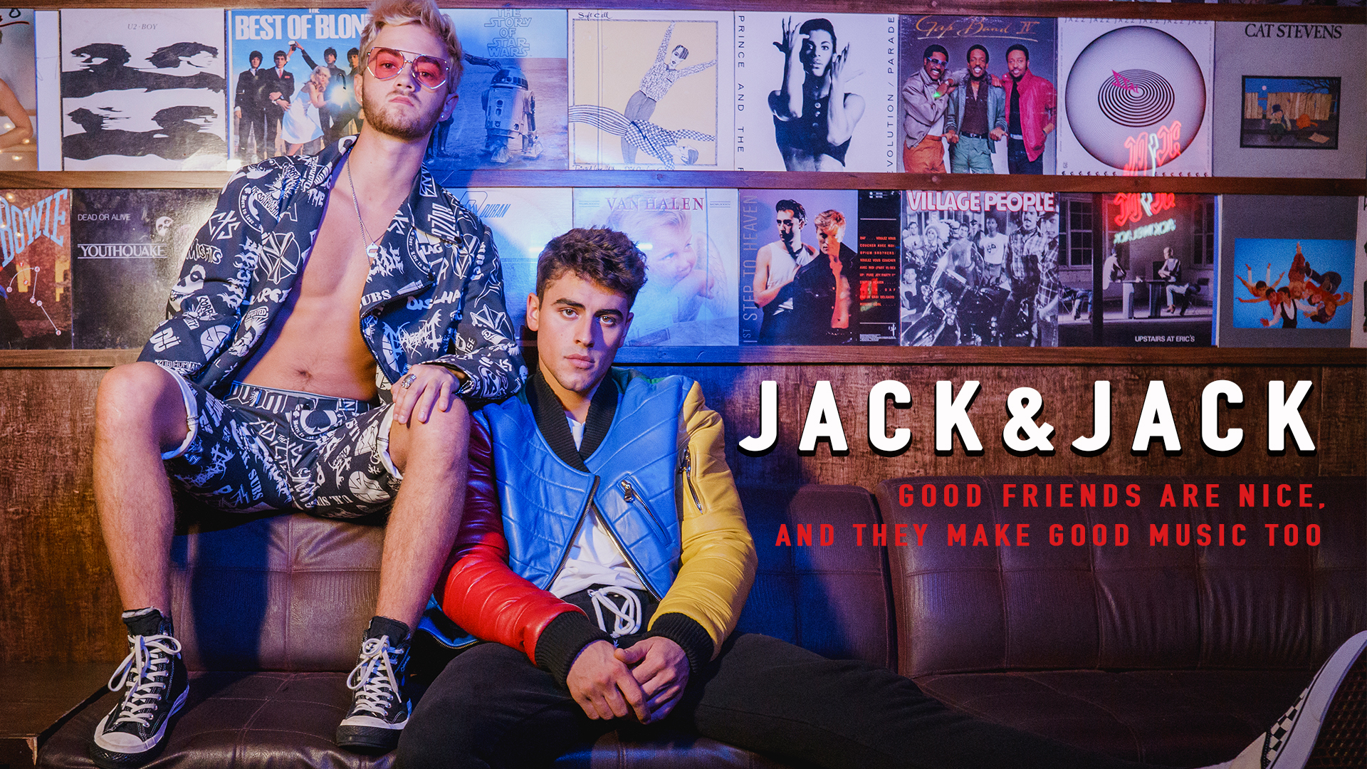 JACK&JACK: GOOD FRIENDS ARE NICE, AND THEY MAKE GOOD MUSIC TOO